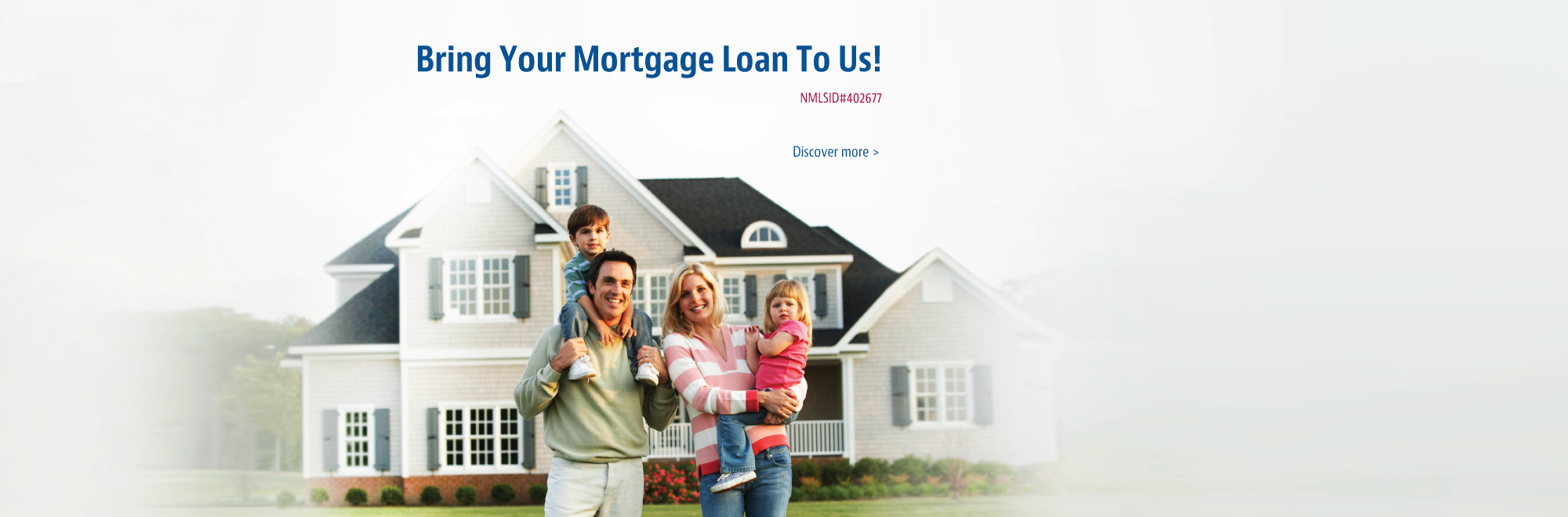 Bring Your Mortgage Loan To Us!