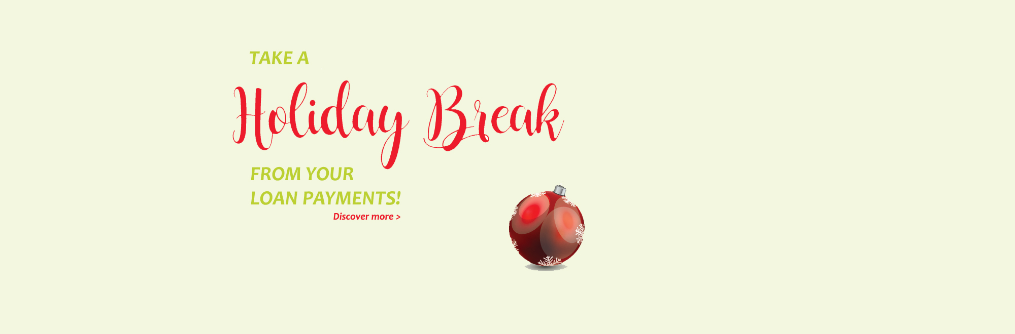 Take a Holiday Break from your Loan Payment